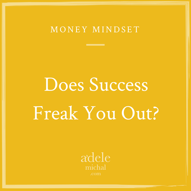 Does Success Freak You Out?