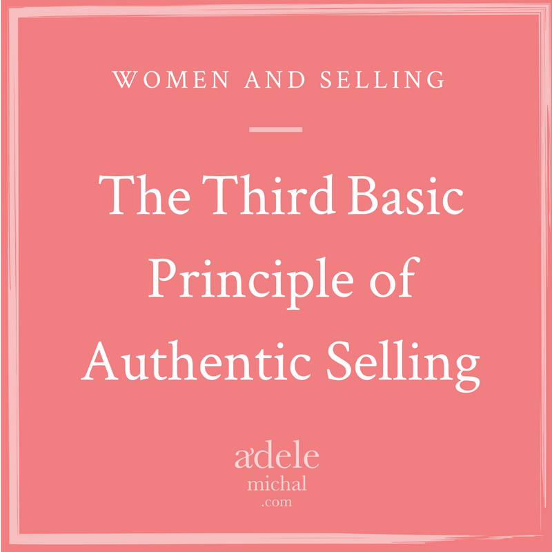 The Third Basic Principle of Authentic Selling