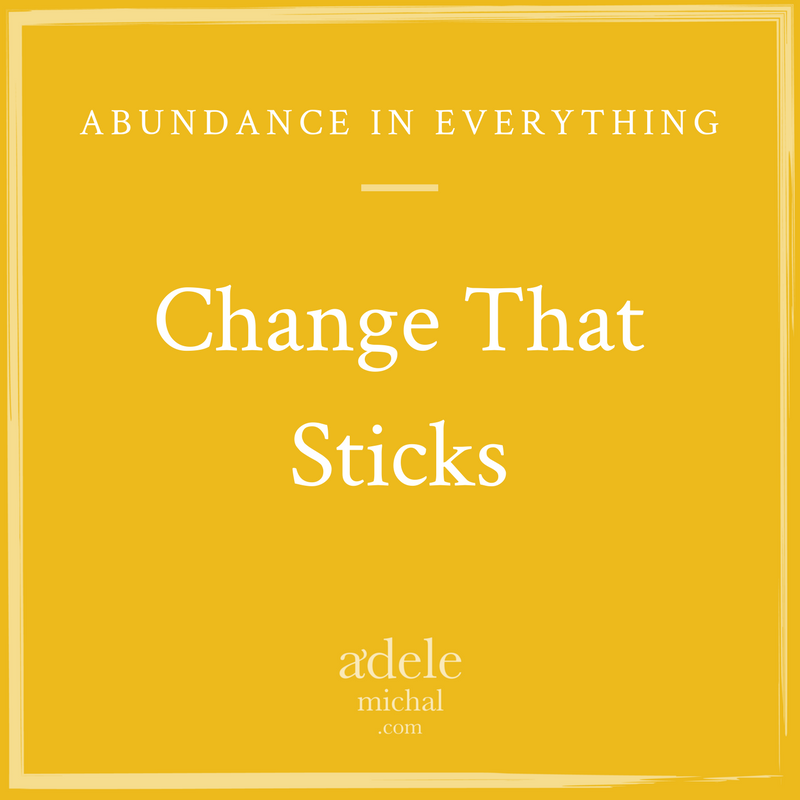 Change that sticks