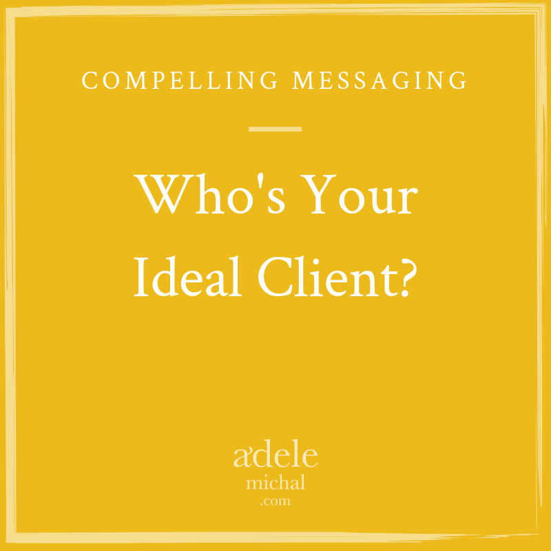 Who's your ideal messaging?