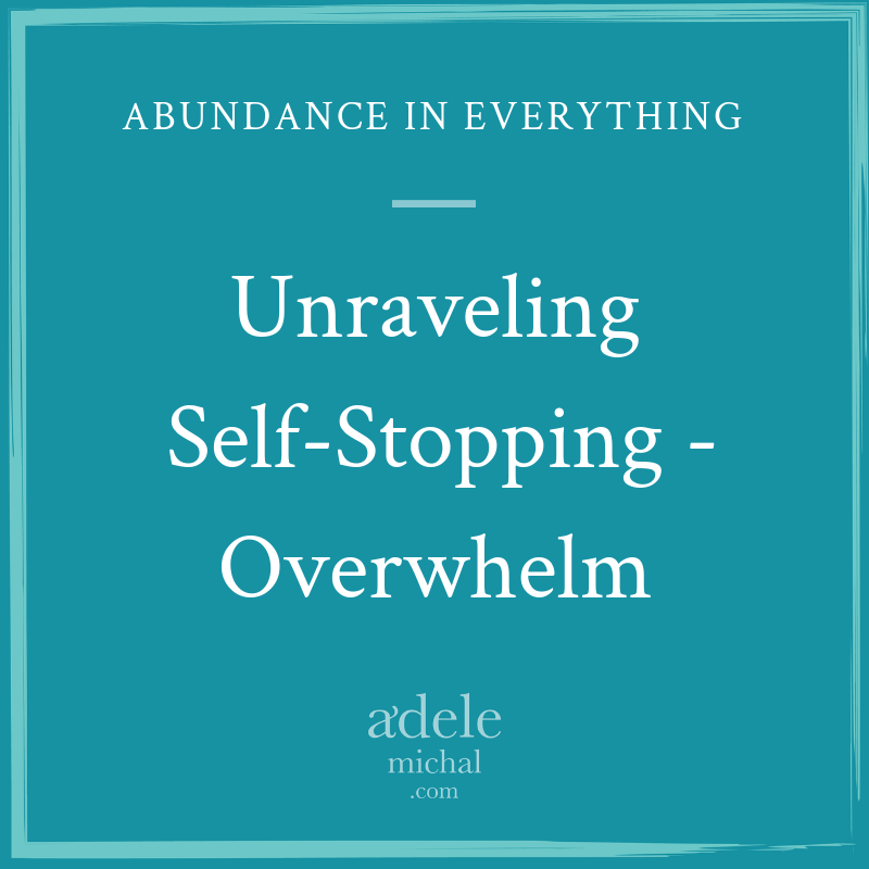 Unraveling Self-Stopping - Overwhelm