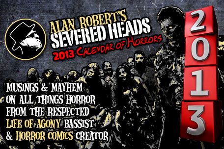 Alan Robert's Severed Heads: 2013 Calendar of Horrors