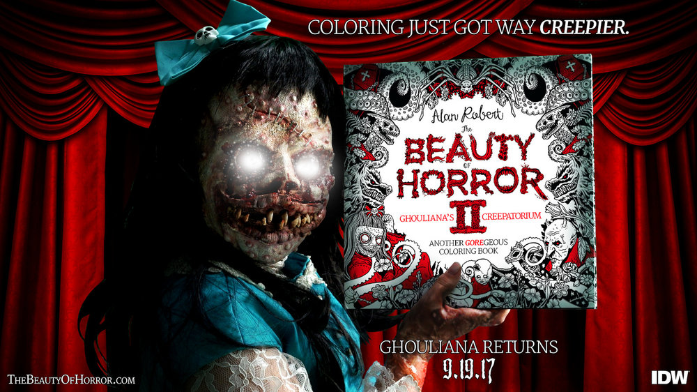 The Beauty of Horror 2: Ghouliana's Creepatorium - Another GOREgeous Coloring Book by Alan Robert