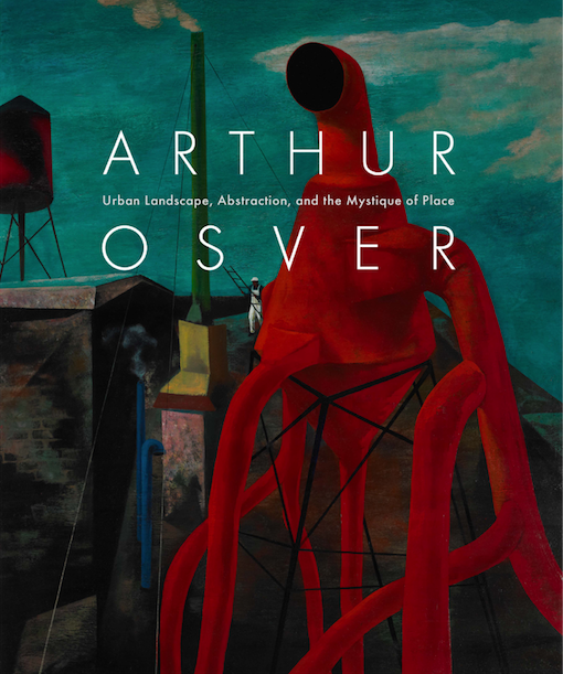 Cover of  Arthur Osver: Urban Landscape, Abstraction, and the Mystique of Place , featuring Red Ventilator (1945) from the John and Susan Horseman Collection, St. Louis.