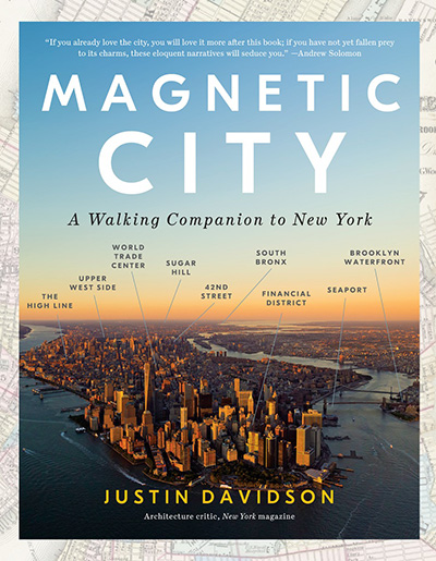 justin davidson, magnetic city, new york, book