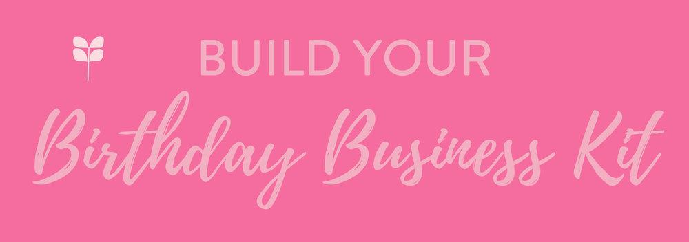 BUILD YOUR BIRTHDAY BUSINESS KIT.jpg