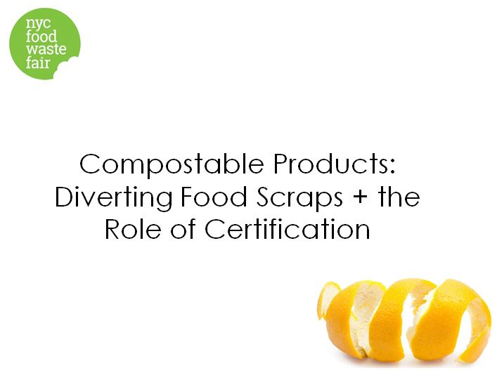 Compostable Products: Diverting Food Scraps + the Role of Certification - Biodegradable Products Institute