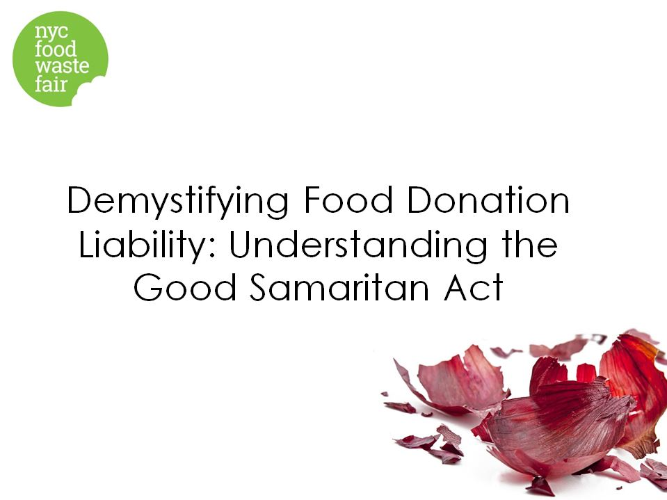 Demystifying Food Donation Liability: Understanding the Good Samaritan Act - Harvard Food Law + Policy Clinic