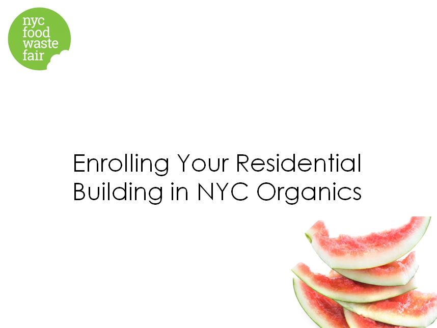 Enrolling your Residential Building in NYC Organics   - DSNY NYC Organics