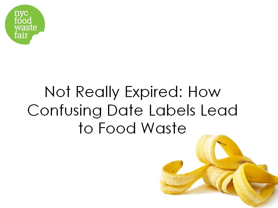 Not Really Expired: How Confusing Date Labels Lead to Food Waste - Harvard Food Law + Policy Clinic