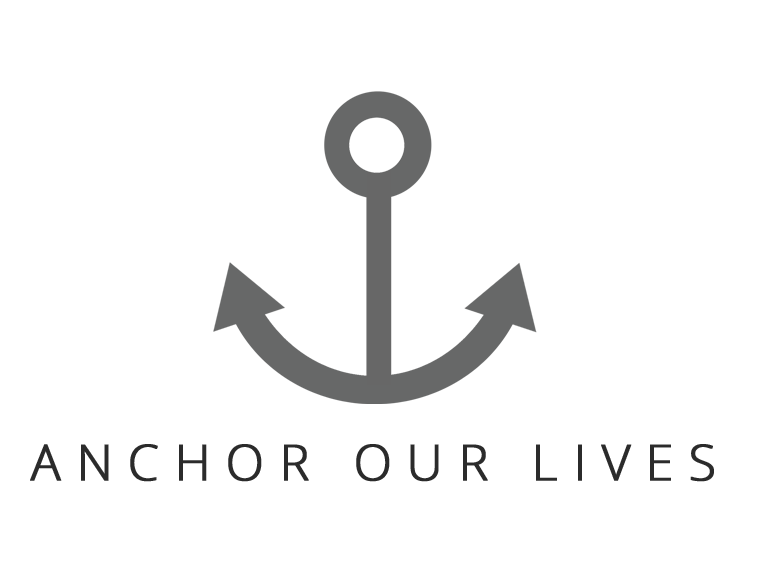 Anchor Our Lives