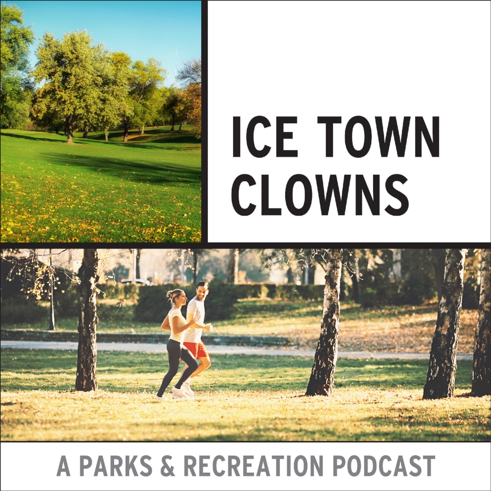 Ice Town Clowns: A Parks And Recreation Podcast