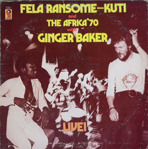 Fela Ransome-Kuti And The Africa '70 With Ginger Baker – Ye Ye De Smell