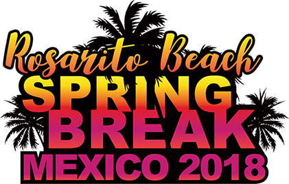 Rosarito Beach Spring Break 2018