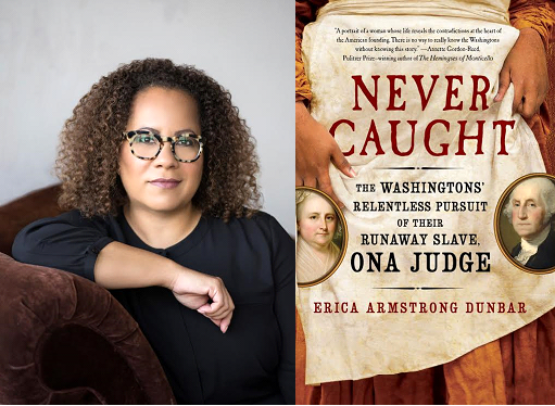 Erica Armstrong Dunbar is the Blue and Gold Professor of Black Studies and History at the University of Delaware. In 2011, Professor Dunbar was appointed the first director of the Program in African American History at the Library Company of Philadelphia. She has been the recipient of Ford, Mellon, and SSRC fellowships and is an Organization of American Historians Distinguished Lecturer. Her first book, A Fragile Freedom: African American Women and Emancipation in the Antebellum City was published by Yale University Press in 2008.