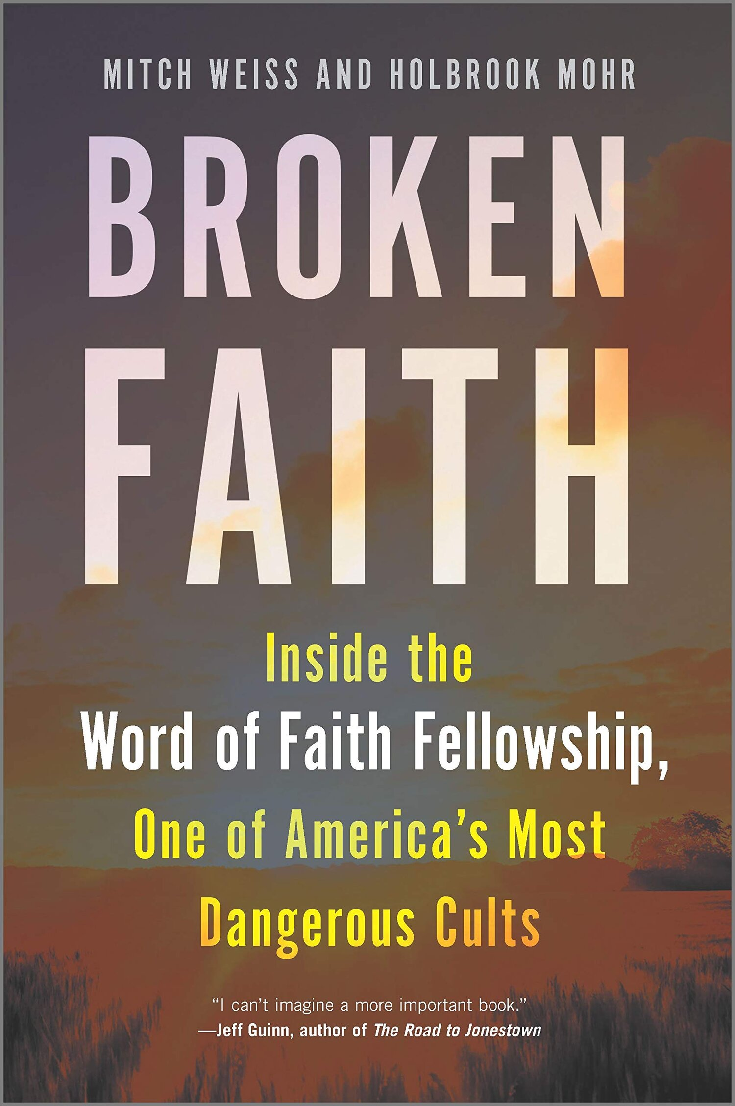Broken Faith: Inside the Word of Faith Fellowship, America's Most Dangerous Cult — Midtown Scholar Bookstore-Cafe