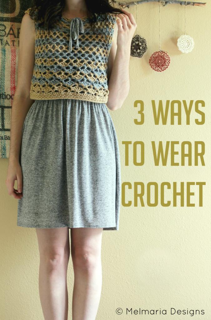 3 Ways to Wear Crochet