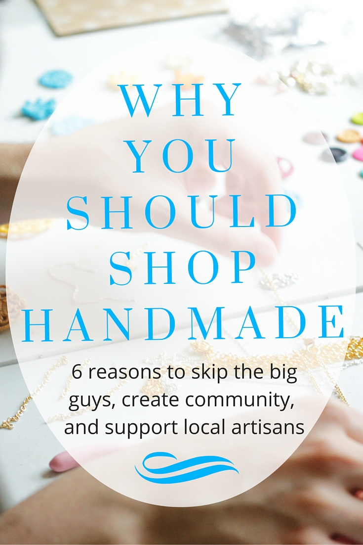Why You Should Shop Handmade