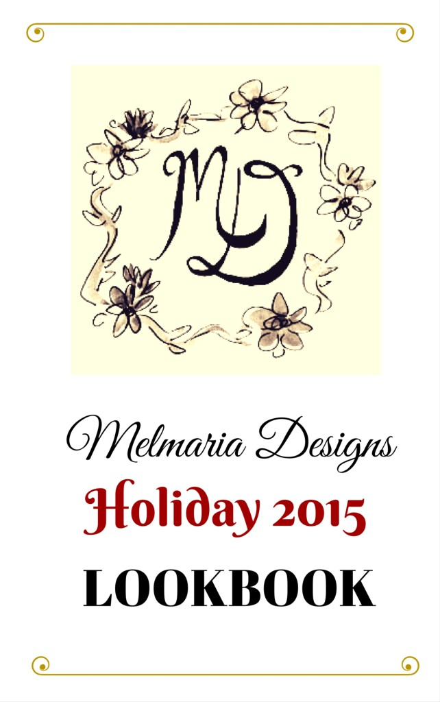 Melmaria Designs Holiday 2015 Look Book