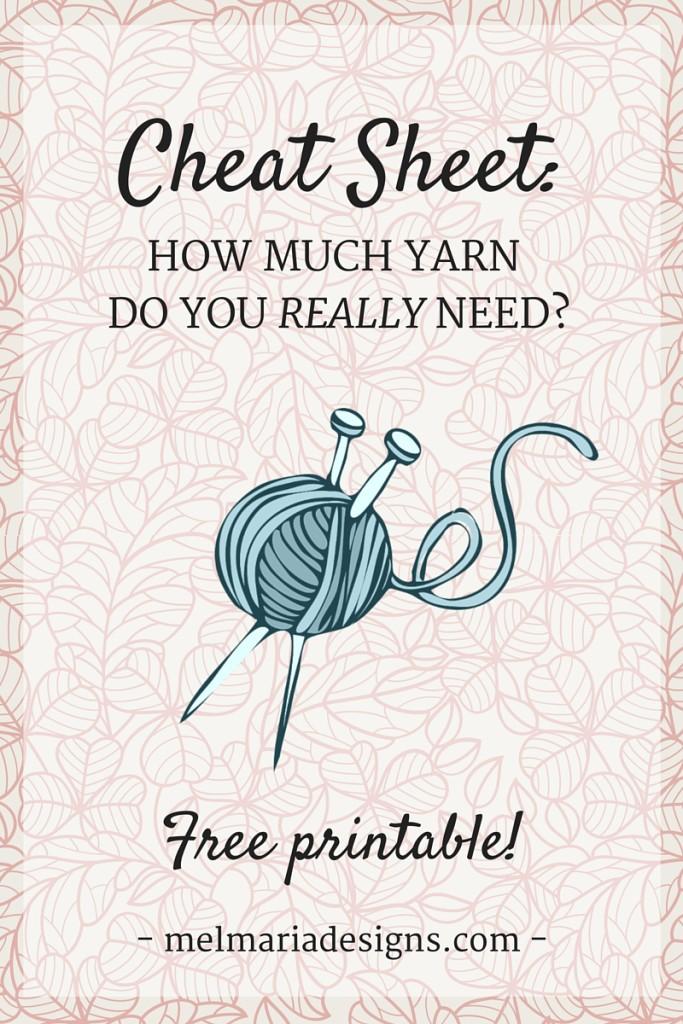 Cheat Sheet: How Much Yarn Do I REALLY Need?