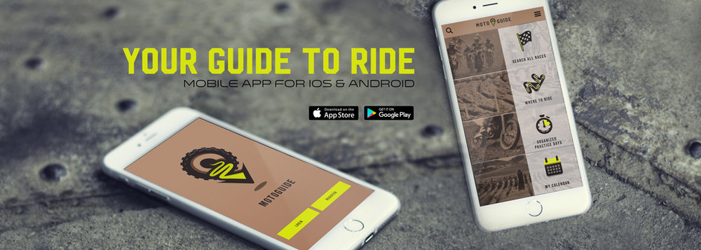 The MotoGuide App gives racers and off-road enthusiasts a easy, accessible place to find events and riding areas utilizing GPS technology on their hand held devices.  The App features over 600 Motocross tracks and has grown to over 3,000 events nationwide with photos, contact info, GPS directions and much more.  The MotoGuide App is your #1 source for information on motocross tracks and mx race series.  The MotoGuide App also lists off-road areas with hare scramble, enduro racing and cross country racing from around the United States.
