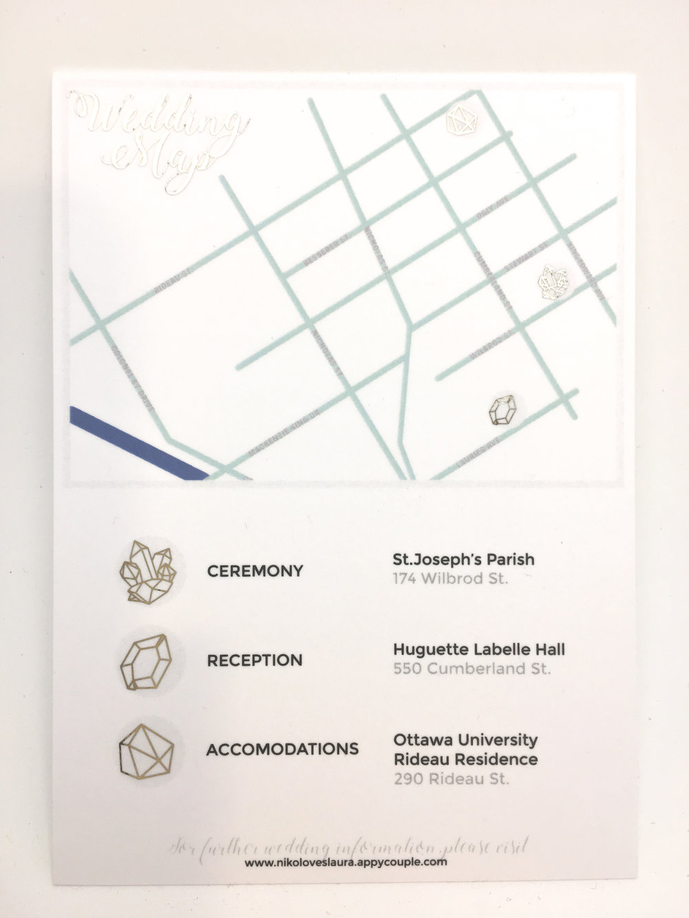 We wanted to bring in the geometric gemstone elements into the wedding map card as well. I designed map markers as little individual gemstones. Originally, the gold was the only accent I used, but the client insisted on having mint elements scattered throughout the invitation pieces so here, I chose to add it to the map. I thought that using the colour on words would affect readability.