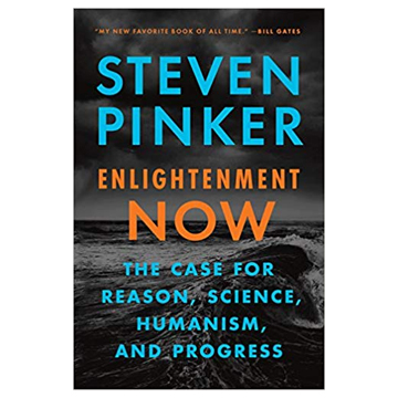 #3 – ENLIGHTENMENT NOW BY STEVEN PINKER
