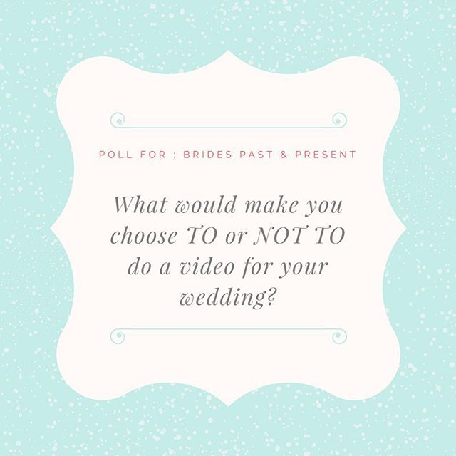 Poll for all brides past and present!