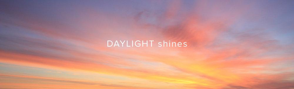 DAYLIGHT-shines.jpg