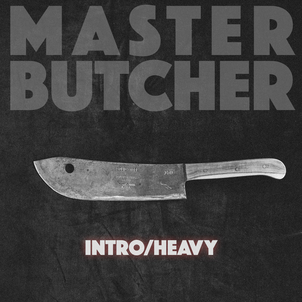 Intro / Heavy Master Butcher