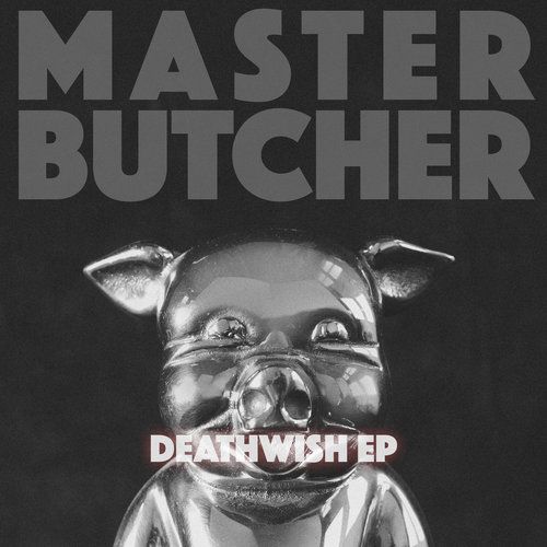 Master Butcher : Death Wish EP