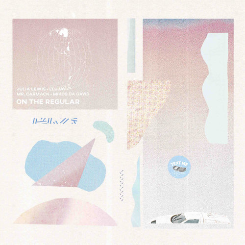 Julia Lewis : On The Regular feat. Elujay, Mr. Carmack & Mikos Da Gawd