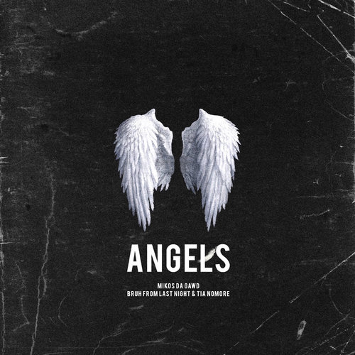 Mikos Da Gawd : Angels feat. Bruh From Last Night & Tia Nomore