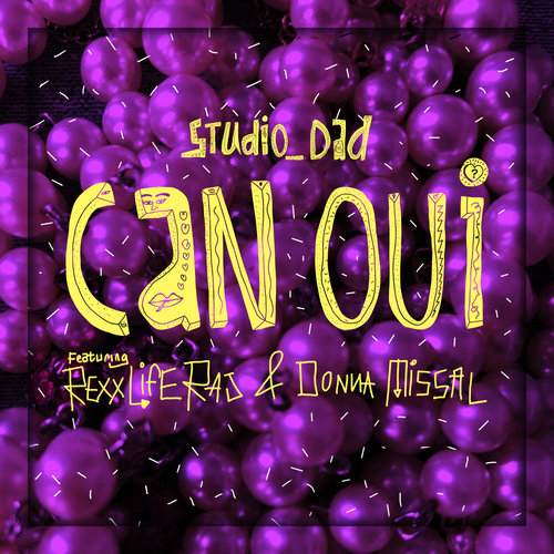 Studio_Dad : Can Oui feat. Rexx Life Ras & Donna Missal