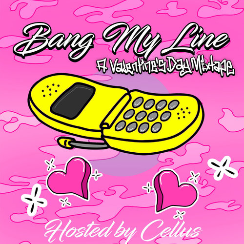 Valentine's Day Mixtape : Bang My Line