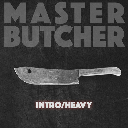 Master Butcher : Intro/Heavy