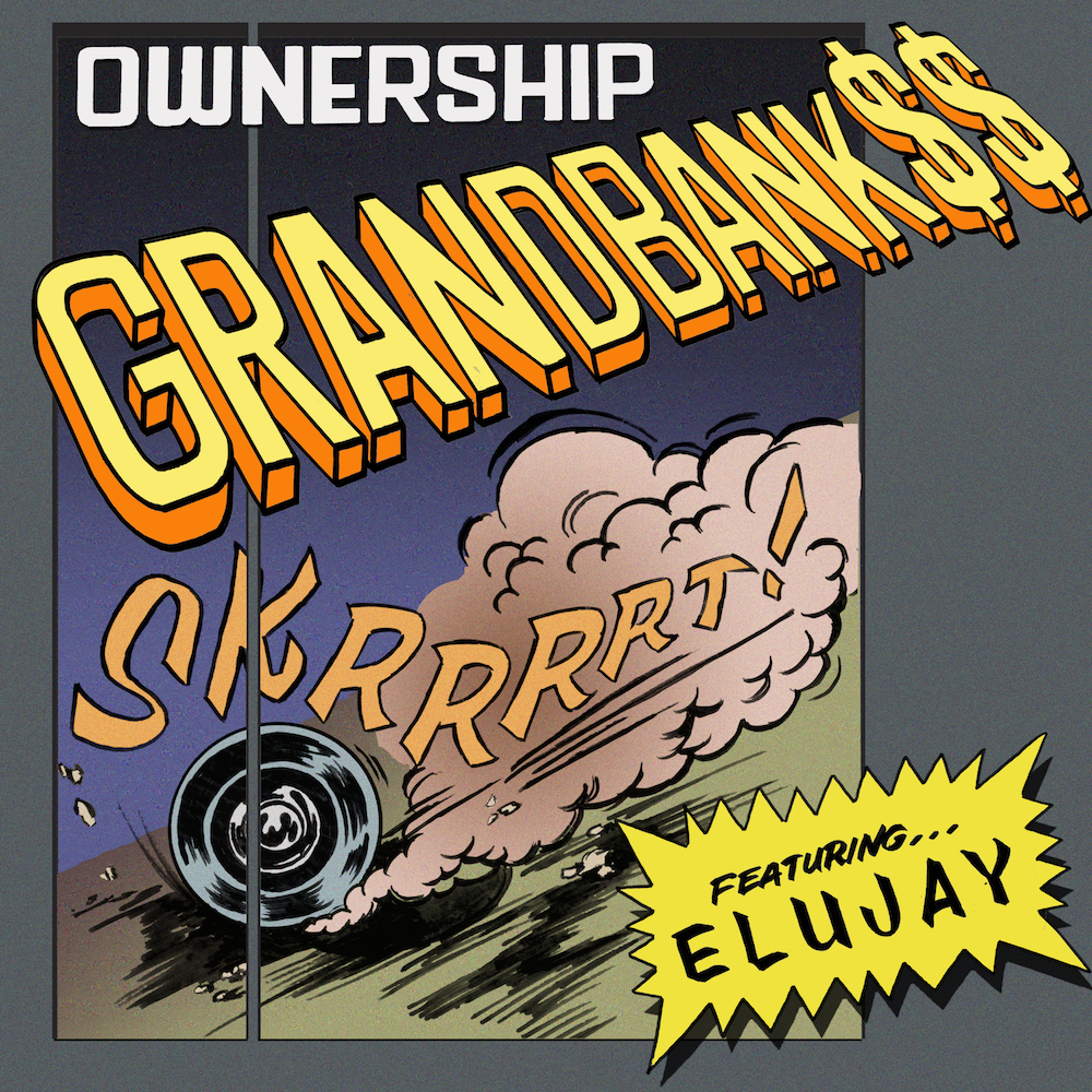 GrandBankss : Ownership feat. Elujay