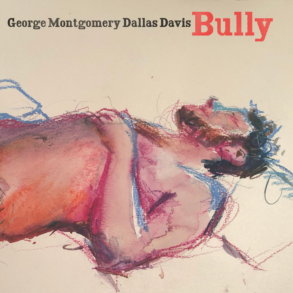 George Montgomery Dallas Davis : Bully EP
