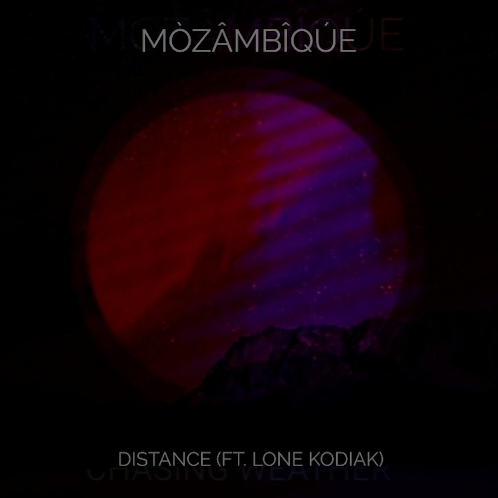 MÒZÂMBÎQÚE : Distance Feat. Lone Kodiak