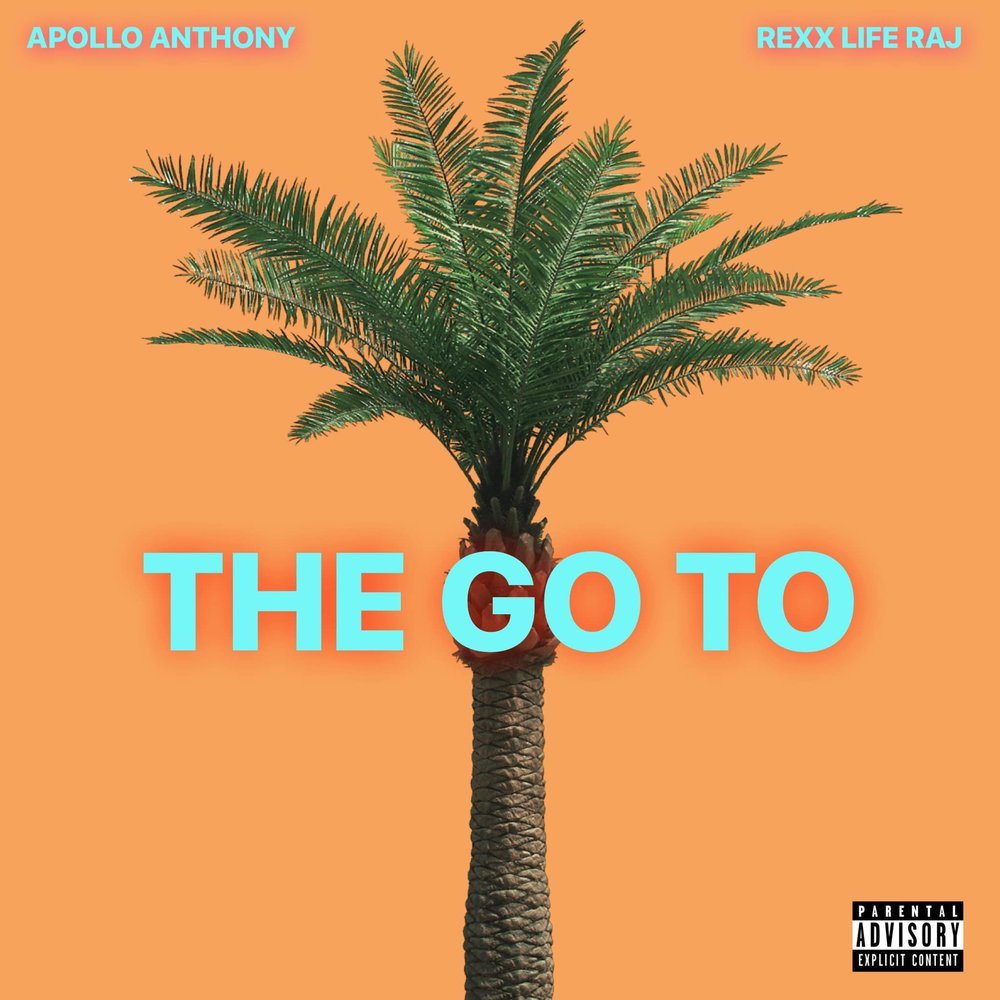 Apollo Anthony : The Go To (feat. Rexx Life Raj)