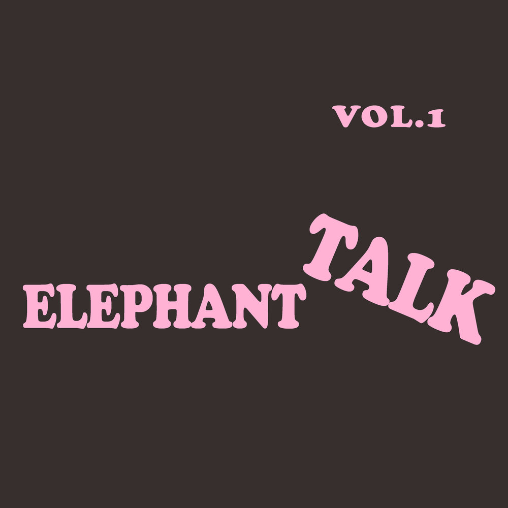 Elephant Talk : Vol. 1 EP