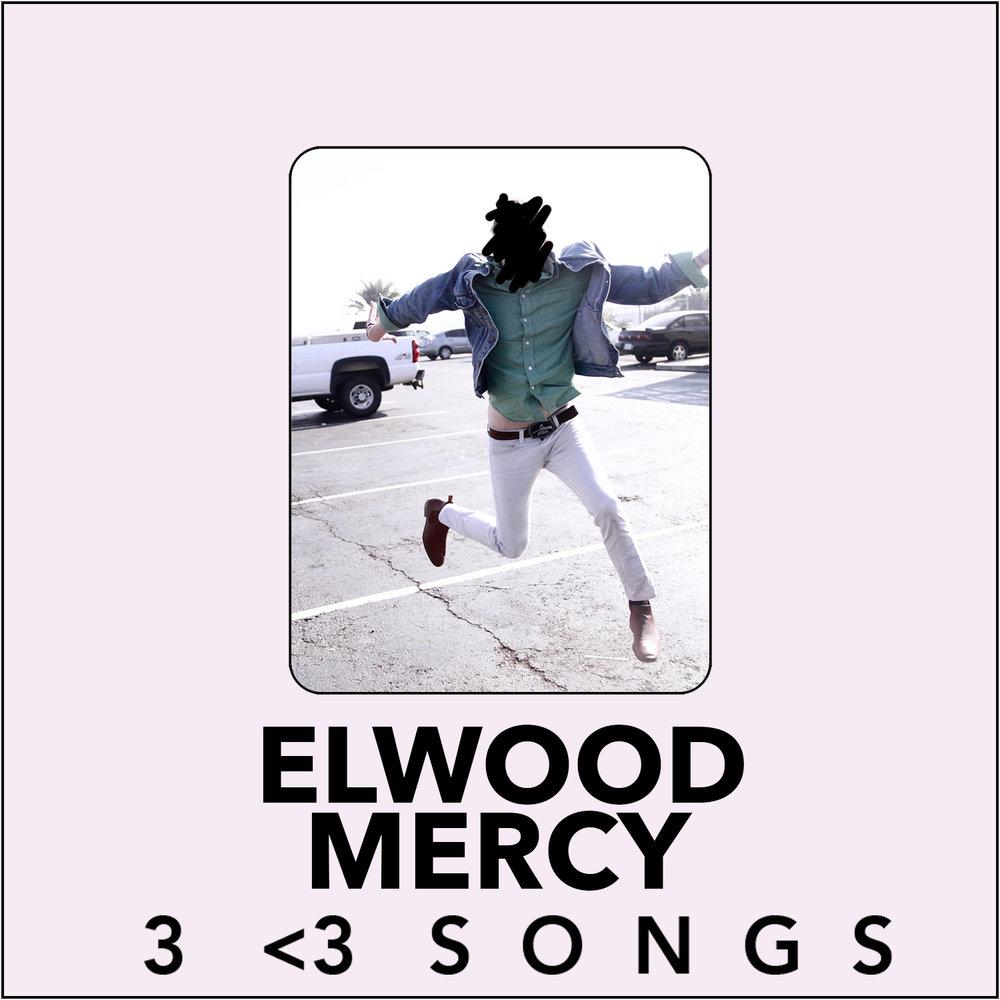Elwood Mercy : 3 <3 Songs