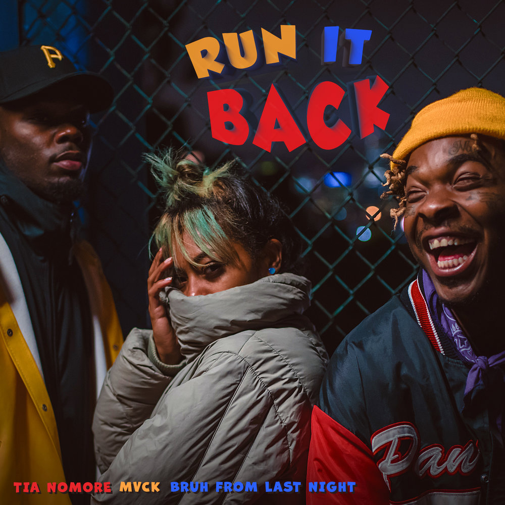Tia NoMore, MVCK, Bruh From Last Night : Run It Back
