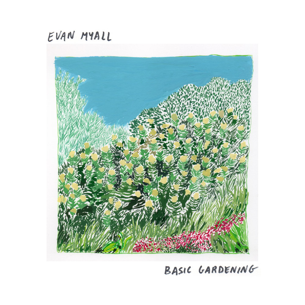 Evan Myall : Basic Gardening