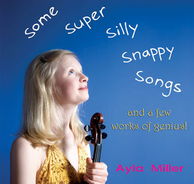 Ayla Miller – Some Super Silly Snappy Songs