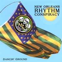 New Orleans Rhythm Conspiracy – Dancin' Ground