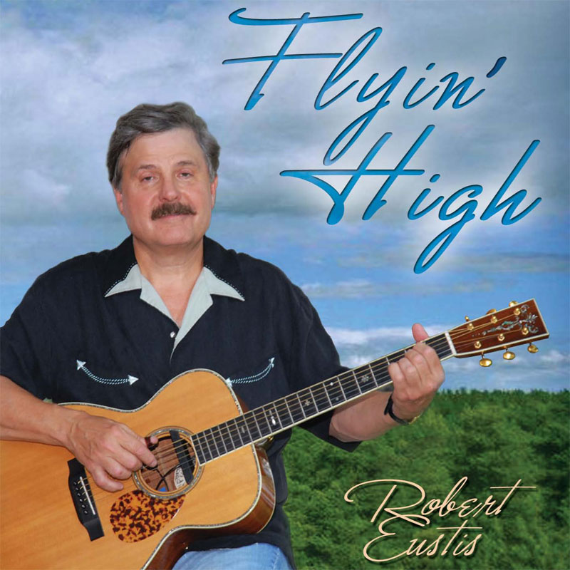 Robert Eustis – Flyin' High (2011)