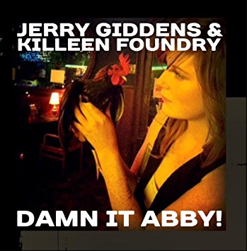 Jerry Giddens & Killeen Foundry - Damn it Abby