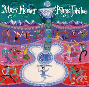 Mary Flower - Blues Jubilee