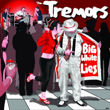 The Tremors - Big White Lies